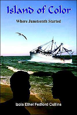 Island of Color: Where Juneteenth Started book written by Izola Ehtel Fedford Collins