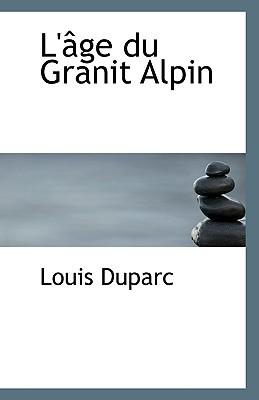 L' GE Du Granit Alpin book written by Duparc, Louis
