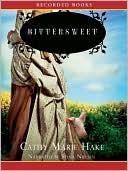 Bittersweet book written by Cathy Marie Hake