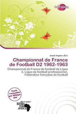 Championnat de France de Football D2 1962-1963 written by Jerold Angelus