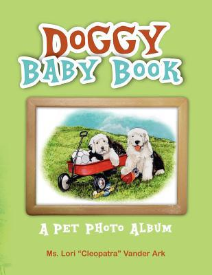 Doggy Baby Book book written by MS Lori Vander