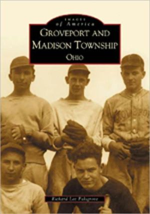 Groveport and Madison Township, Oh (Ohio) written by Richard Lee Palsgrove,R. Palsgrove