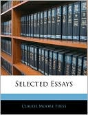 Selected Essays book written by Claude Moore Fuess