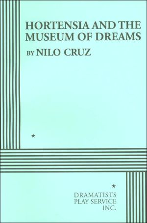 Hortensia and the Museum of Dreams book written by Nilo Cruz