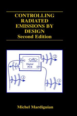 Controlling Radiated Emissions By Design book written by Michel Mardiguian
