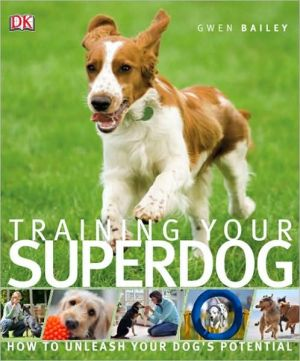 Training Your Superdog book written by Gwen Bailey