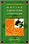 Native American Literature: A Brief Introduction and Anthology book written by Gerald Vizenor