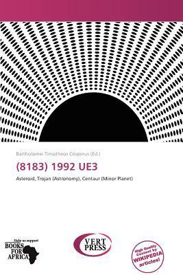 (8183) 1992 Ue3 written by Bartholomei Timotheos Crispinus