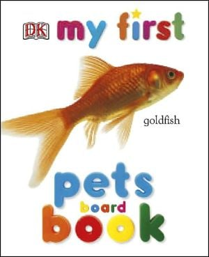 My First Pets Board Book book written by DK Publishing