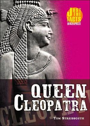 Queen Cleopatra book written by Thomas Streissguth