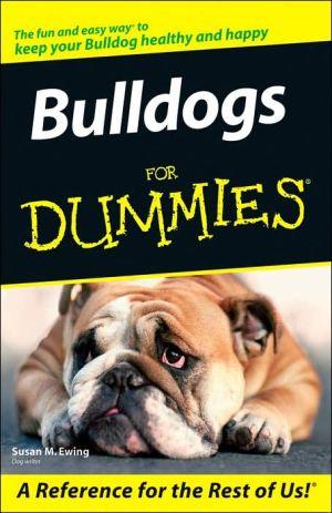 Bulldogs for Dummies book written by Susan M. Ewing