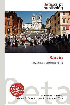 Barzio written by Lambert M. Surhone
