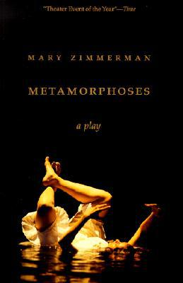 Metamorphoses: A Play book written by Mary Zimmerman