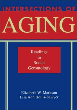Intersections of Aging: Readings in Social Gerontology book written by Elizabeth W. Markson