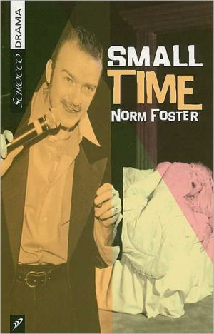 Small Time book written by Norm Foster