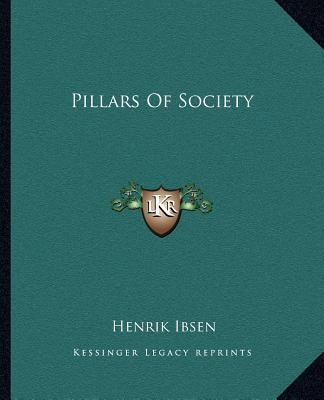 Pillars Of Society book written by Henrik Ibsen