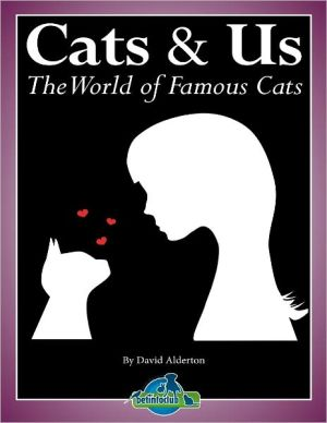 Cats & Us: The World of Famous Cats written by David Alderton