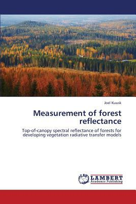 Measurement of Forest Reflectance written by Joel Kuusk