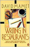 Writing in Restaurants book written by David Mamet