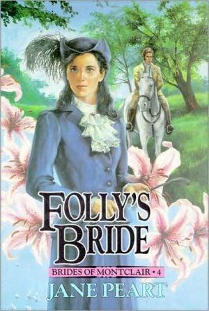 Folly's Bride, Vol. 4 book written by Jane Peart