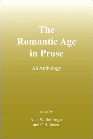 The Romantic Age Of Prose written by Alan W. Bellringer