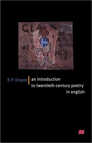 An Introduction To Twentieth-Century Poetry In English book written by Ronald P. Draper