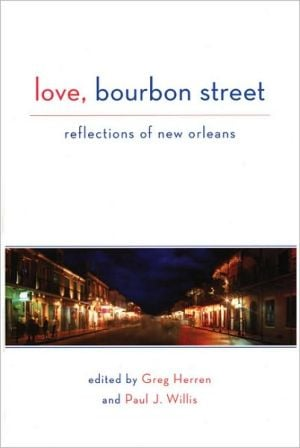 Love, Bourbon Street: A Celebration of Gay New Orleans book written by Greg Herren