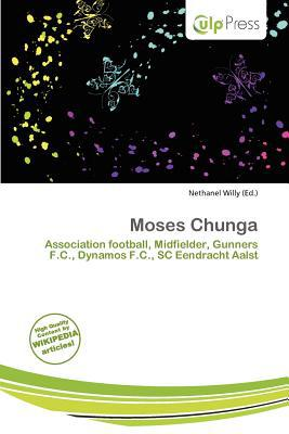 Moses Chunga written by Nethanel Willy