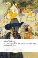Irish Writing: An Anthology of Irish Literature in English 1789-1939 written by Stephen Regan