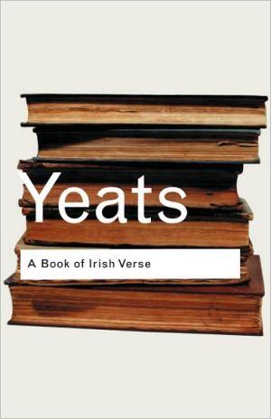 A Book of Irish Verse book written by William Butler Yeats