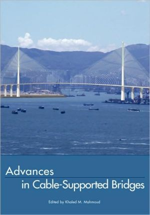 Advances in Cable-Supported Bridges book written by Khaled M. Mahmoud