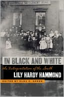 In Black and White: An Interpretation of the South book written by Hammond