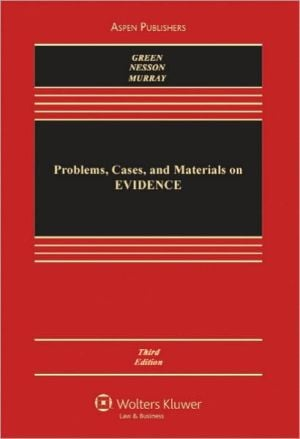 Problems, Cases, and Materials on Evidence 3rd Edition book written by Eric D. Green