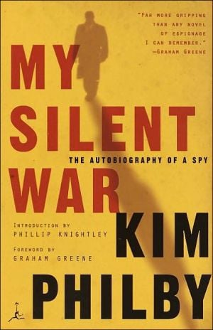 My Silent War: The Autobiography of a Spy book written by Kim Philby