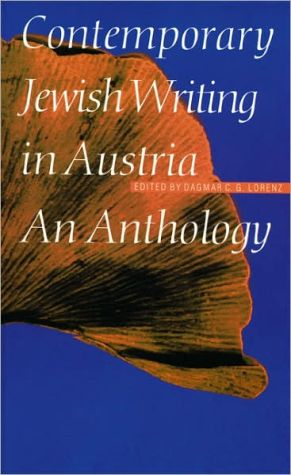 Contemporary Jewish Writing in Austria: An Anthology book written by Dagmar C. Lorenz