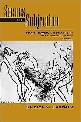 Scenes of Subjection: Terror, Slavry, and Self-Making in Nineteenth-Century America book written by Saidiya Hartman