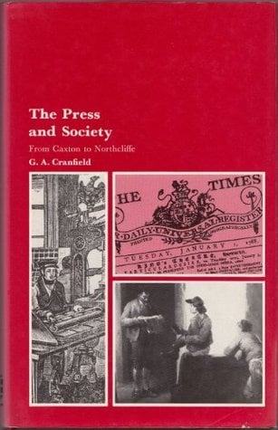 The press and society written by Geoffrey Alan Cranfield