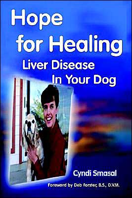 Hope For Healing Liver Disease In Your Dog written by Cyndi Smasal