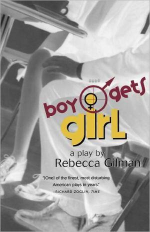 Boy Gets Girl: A Play book written by Rebecca Gilman