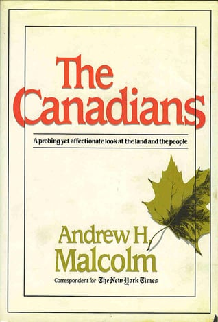 The Canadians written by Andrew H. Malcolm