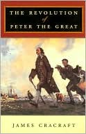 The Revolution of Peter the Great book written by James Cracraft