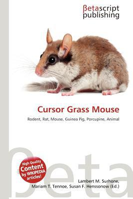 Cursor Grass Mouse written by Lambert M. Surhone