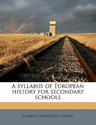 A Syllabus of European History for Secondary Schools book written by Larson, Laurence Marcellus