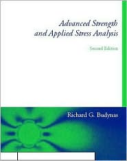 Advanced Strength and Applied Stress Analysis book written by Richard Budynas