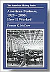 American Business, 1920-2000: How It Worked book written by Thomas K. McCraw
