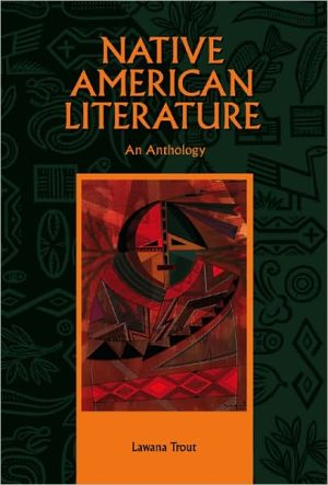 Native American Literature: An Anthology book written by Lawana Trout