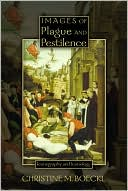 Images of Plague and Pestilence: Iconography and Iconology book written by Christine M. Boeckl