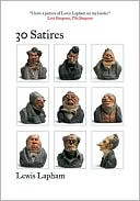 30 Satires book written by Lewis H. Lapham