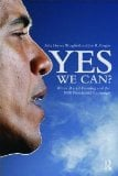 Yes We Can?: White Racial Framing and the 2008 Presidential Campaign book written by Joe Feagin