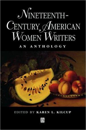 19th Century Amern Wmn Writers written by Kilcup